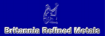 Britannia Refined Metals Ltd